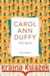 The Bees Duffy, Carol Ann 9781509852925