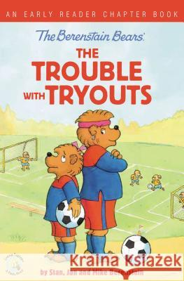 The Berenstain Bears the Trouble with Tryouts: An Early Reader Chapter Book Stan And Jan Berenstai 9780310767831 Zonderkidz - książka