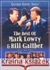 The Best of Mark Lowry & Bill Gaither Vol. 2 Mark Lowry Bill Gaither 0617884457297 Spring House Music Group