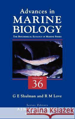 The Biochemical Ecology of Marine Fishes G. E. Shul'man R. Malcolm Love 9780120261369 Academic Press - książka