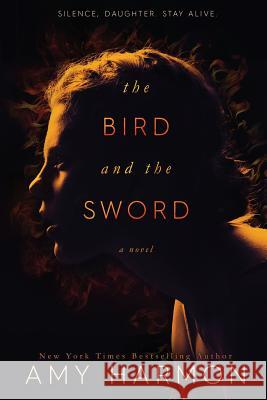The Bird and the Sword Amy Harmon 9781533134134 Createspace Independent Publishing Platform - książka