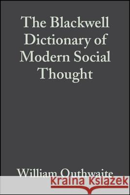 The Blackwell Dictionary of Modern Social Thought 2e William Outhwaite 9780631221647 Blackwell Publishers - książka