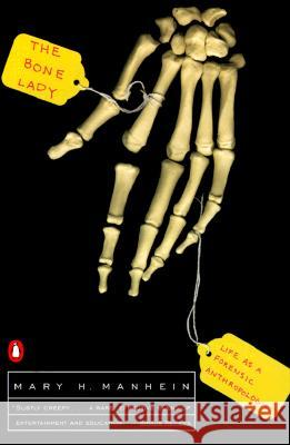 The Bone Lady: Life as a Forensic Anthropologist Mary H. Manhein 9780140291926 Penguin Books - książka