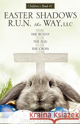 The Bunny the Egg the Cross Linda D. Miller 9781613790809 Xulon Press - książka