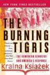 The Burning Tigris: The Armenian Genocide and Americas Response
