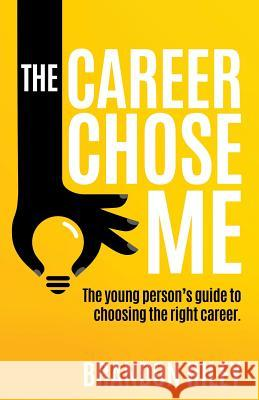 The Career Chose Me Brandon Riley 9781545617342 Xulon Press - książka