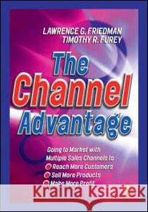 The Channel Advantage Lawrence Friedman Timothy R. Furey Timothy R. Furey 9780750640985 Butterworth-Heinemann - książka