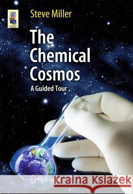 The Chemical Cosmos : A Guided Tour  Miller 9781441984432  - książka