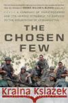 The Chosen Few: One US Army Companys Heroic Struggle to Survive in the Mountains of Afghanistan