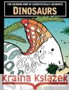 The Coloring Book of (Scientifically Accurate) Dinosaurs Diane Ramic 9781539590712 Createspace Independent Publishing Platform
