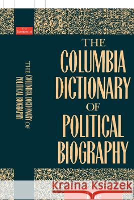 The Columbia Dictionary of Political Biography Columbia University Press                Ltd Staff Economis 9780231075862 Columbia University Press - książka