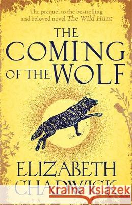 The Coming of the Wolf Elizabeth Chadwick 9780751577662 Little, Brown Book Group - książka