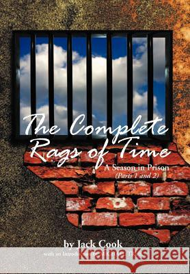 The Complete Rags of Time: A Season in Prison: (Parts 1 and 2) Jack Cook 9781477137406 Xlibris Corporation - książka