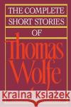 The Complete Short Stories of Thomas Wolfe Thomas Wolfe Francis E. Skipp James Dickey 9780020408918 Scribner Book Company