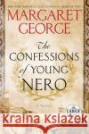 The Confessions of Young Nero Margaret George 9781524756192 Random House Large Print Publishing