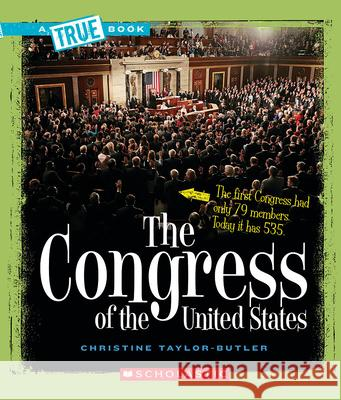 The Congress of the United States Christine Taylor-Butler 9780531147788 Children's Press - książka