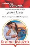 The Consequence of His Vengeance Jennie Lucas 9780373060399 Harlequin