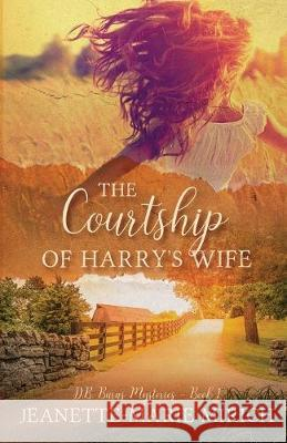 The Courtship of Harry's Wife Jeanette Marie Mirich 9781943959693 Mountain Brook Ink - książka