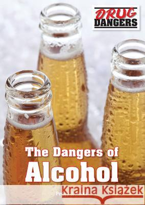 The Dangers of Alcohol Peggy J. Parks 9781682820124 Referencepoint Press - książka
