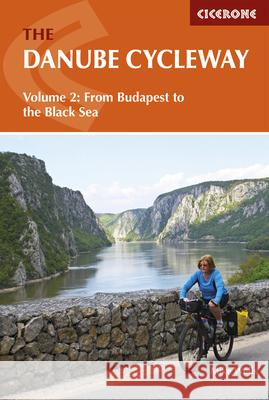 The Danube Cycleway Volume 2: From Budapest to the Black Sea Mike Wells 9781852847234 Cicerone Press - książka