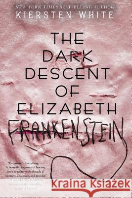The Dark Descent of Elizabeth Frankenstein Kiersten White 9780525577942 Delacorte Press - książka