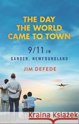 The Day the World Came to Town Jim DeFede 9780060559717 ReganBooks - książka
