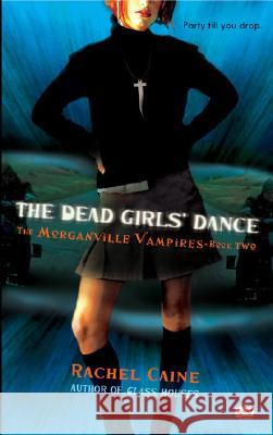 The Dead Girls' Dance Rachel Caine 9780451220899 Signet Book - książka