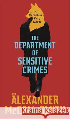 The Department of Sensitive Crimes McCall Smith, Alexander 9780349143330 Abacus - książka