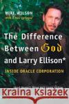 The Difference Between God and Larry Ellison: *God Doesnt Think Hes Larry Ellison