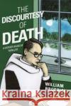 The Discourtesy of Death: A Father Anselm Novel William Brodrick 9781468314274 Overlook Press