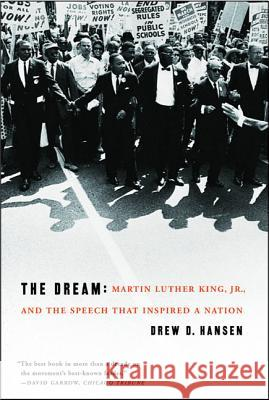 The Dream: Martin Luther King, Jr., and the Speech That Inspired a Nation Drew D. Hansen 9780060084776 Ecco - książka