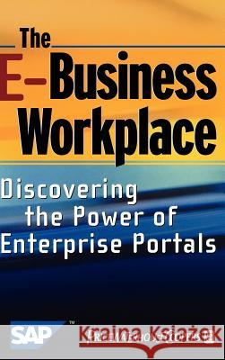 The E-Business Workplace, w. CD-ROM : Discovering the Power of Enterprise Portals Pricewaterhousecoopers Llp               SAP AG                                   Matthias Vering 9780471418306 John Wiley & Sons - książka