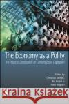 The Economy as a Polity: The Political Constitution of Contemporary Capitalism Christian Joerges Christian Joerges  9781844720699 Taylor & Francis