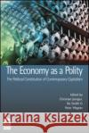 The Economy as a Polity: The Political Constitution of Contemporary Capitalism Christian Joerges Christian Joerges  9781844720705 Taylor & Francis