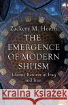 The Emergence of Modern Shiism: Islamic Reform in Iraq and Iran