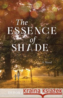 The Essence of Shade Deborah Jean Miller 9780998048901 Deborah Jean Miller - książka