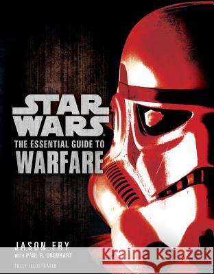 The Essential Guide to Warfare: Star Wars Jason Fry 9780345477620 Lucas Books - książka
