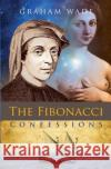 The Fibonacci Confessions Graham Wade 9781910864838 Choir Press