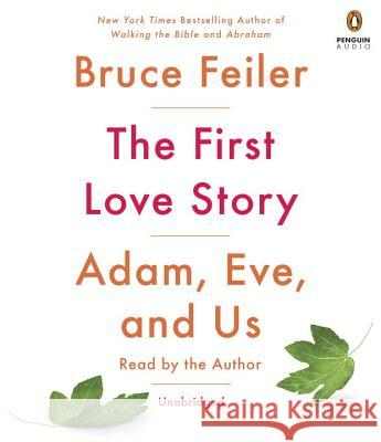 The First Love Story: Adam, Eve and Us - audiobook Bruce Feiler 9781524735005 Penguin Audiobooks - książka