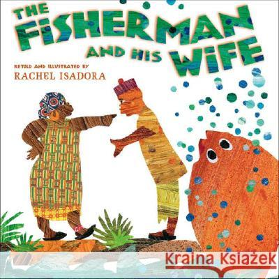 The Fisherman and His Wife Rachel Isadora Rachel Isadora 9780399247712 Putnam Publishing Group - książka
