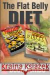 The Flat Belly Bibles Part 2 and Freezer Recipes for a Flat Belly: 2 Book Combo