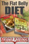 The Flat Belly Bibles Part 2 and Indian Recipes for a Flat Belly: 2 Book Combo