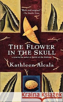 The Flower in the Skull Kathleen Alcala 9780156006347 Harvest/HBJ Book - książka