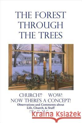 The Forest Through the Trees: Church? Wow! Now There's a Concept! Jj Gregg 9780692721841 Bookbaby - książka