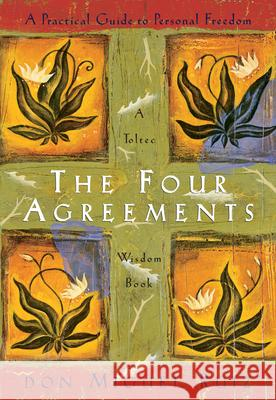 the four agreements practical guide to personal freedom