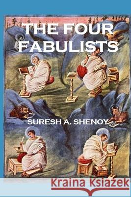 The Four Fabulists: The Literary Genres of the Gospels and the Acts of Apostles Dr Suresh a. Shenoy 9781466406438 Createspace - książka