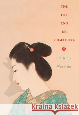 The Fox and Dr. Shimamura Christine Wunnicke Philip Boehm 9780811226240 New Directions Publishing Corporation - książka