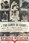 The Games Do Count: Americas Best and Brightest on the Power of Sports