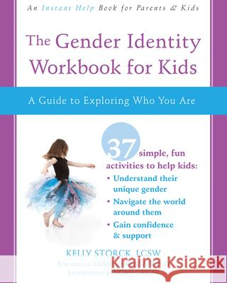 The Gender Identity Workbook for Kids: A Guide to Exploring Who You Are Kelly Sherman Storck Diane Ehrensaft 9781684030309 Instant Help Publications - książka