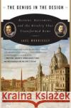 The Genius in the Design: Bernini, Borromini, and the Rivalry That Transformed Rome Jake Morrissey 9780060525347 Harper Perennial